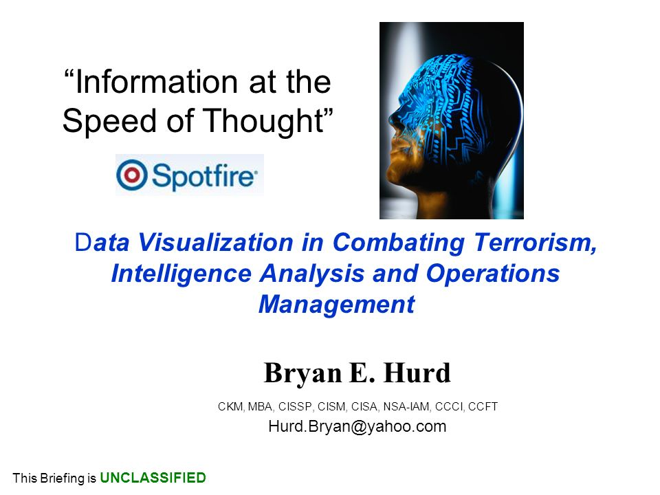 Data Visualization in Combating Terrorism, Intelligence Analysis and Operations Management Bryan E.