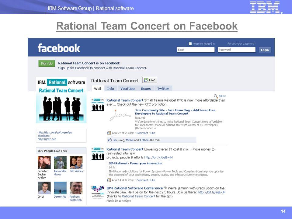 IBM Software Group   Rational software ® 14 Rational Team Concert on Facebook