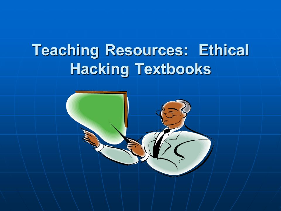 Teaching Resources: Ethical Hacking Textbooks