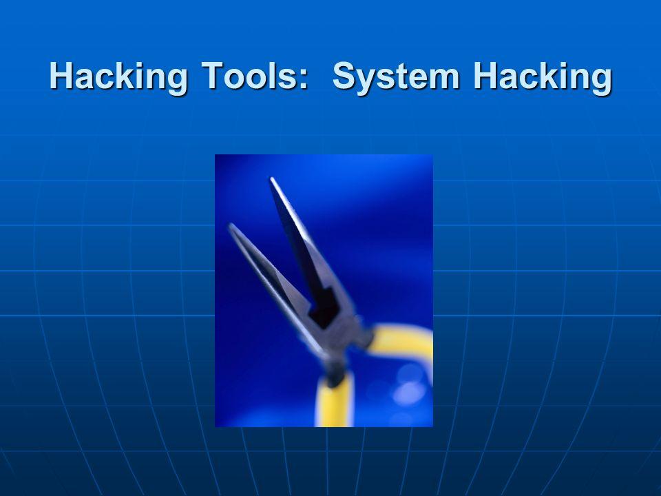 Hacking Tools: System Hacking