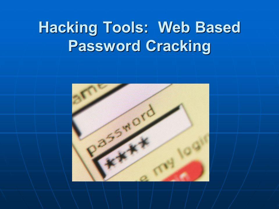 Hacking Tools: Web Based Password Cracking
