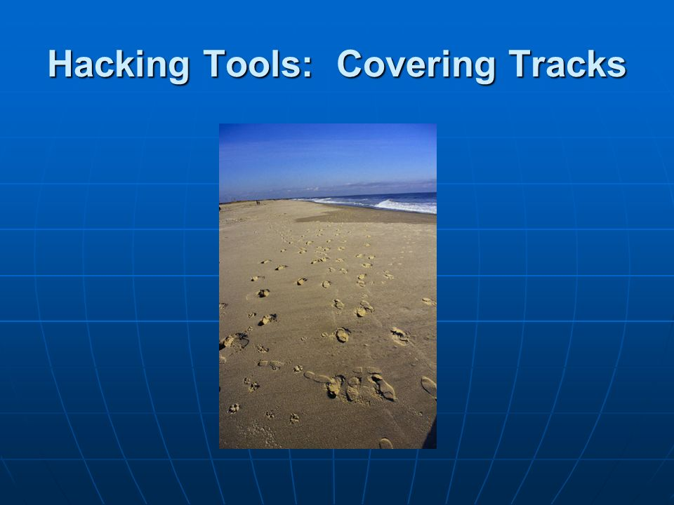 Hacking Tools: Covering Tracks
