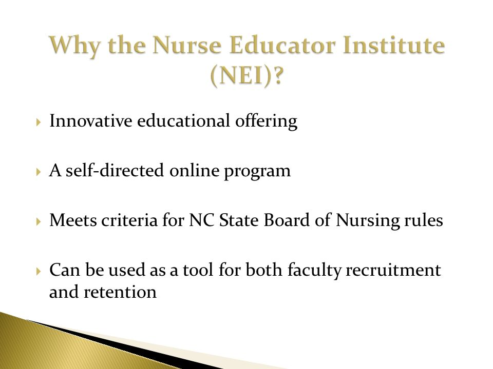 Innovative educational offering A self-directed online program Meets criteria for NC State Board of Nursing rules Can be used as a tool for both facul