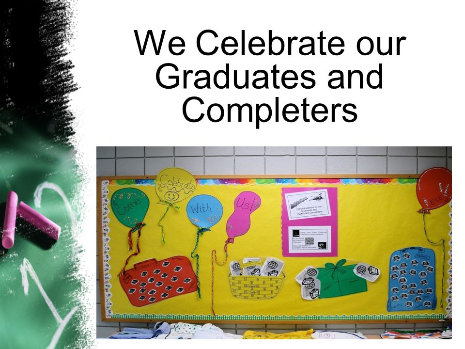 We Celebrate our Graduates and Completers