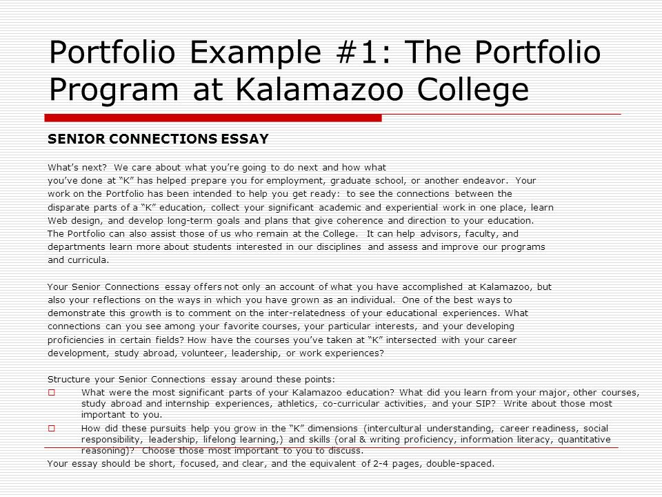 Portfolio Example #1: The Portfolio Program at Kalamazoo College SENIOR CONNECTIONS ESSAY Whats next? We care about what youre going to do next and ho
