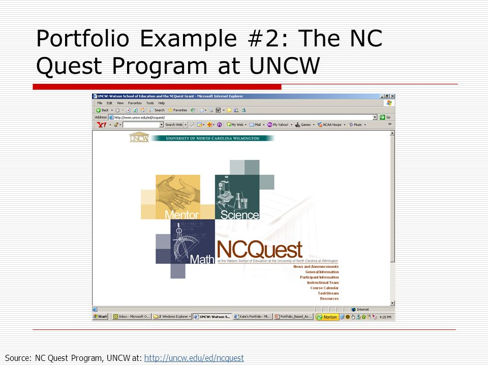 Portfolio Example #2: The NC Quest Program at UNCW Source: NC Quest Program, UNCW at: http://uncw.edu/ed/ncquesthttp://uncw.edu/ed/ncquest