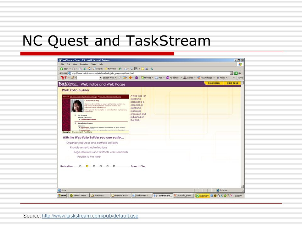 NC Quest and TaskStream Source: http://www.taskstream.com/pub/default.asphttp://www.taskstream.com/pub/default.asp