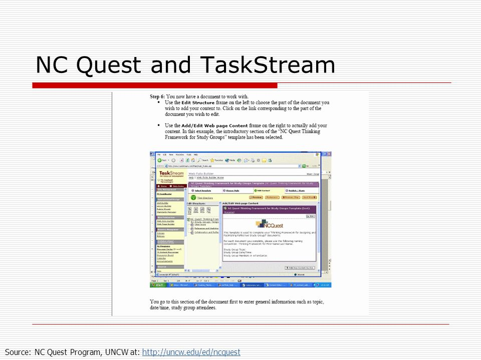 NC Quest and TaskStream Source: NC Quest Program, UNCW at: http://uncw.edu/ed/ncquesthttp://uncw.edu/ed/ncquest