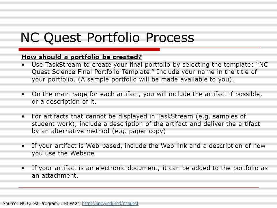 NC Quest Portfolio Process How should a portfolio be created? Use TaskStream to create your final portfolio by selecting the template: NC Quest Scienc