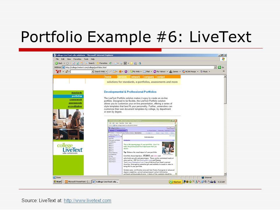 Portfolio Example #6: LiveText Source: LiveText at: http://www.livetext.comhttp://www.livetext.com