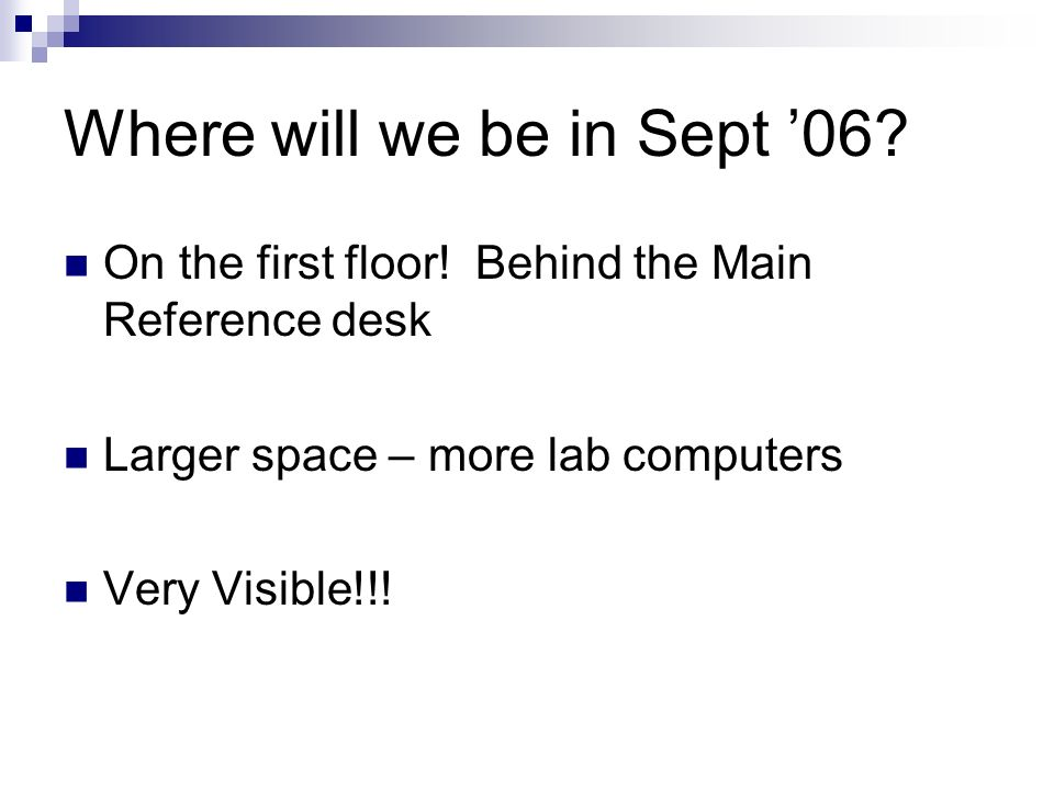 Where will we be in Sept 06. On the first floor.