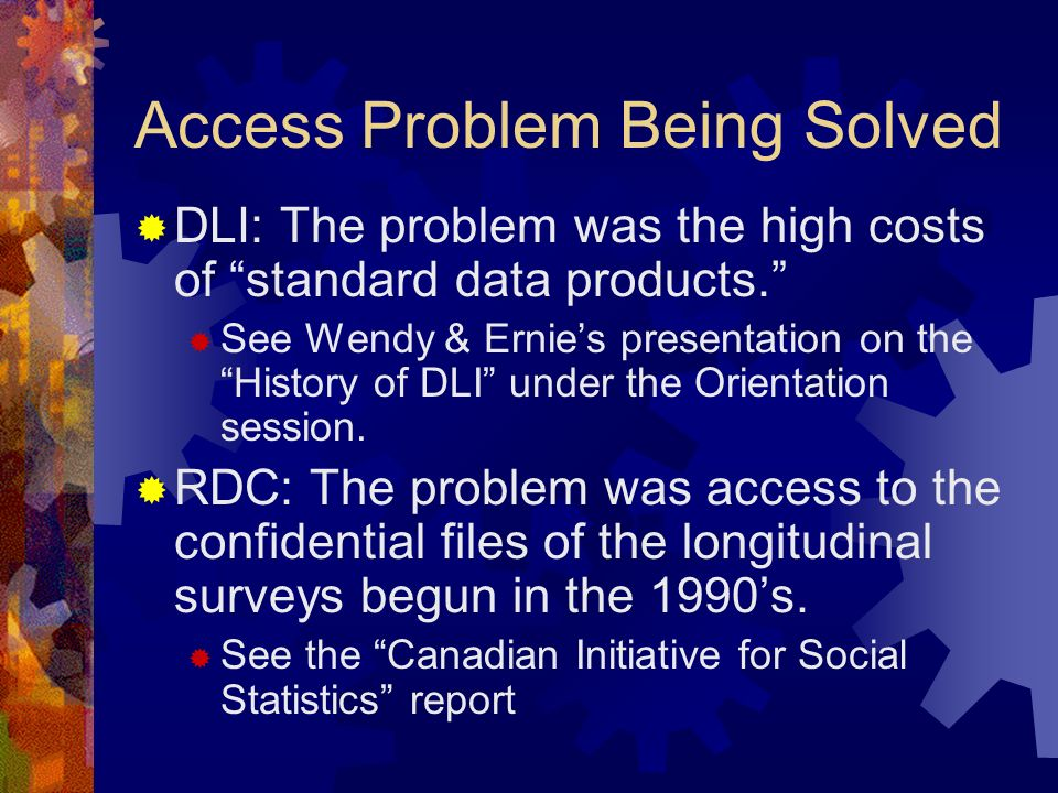 Access Problem Being Solved DLI: The problem was the high costs of standard data products.