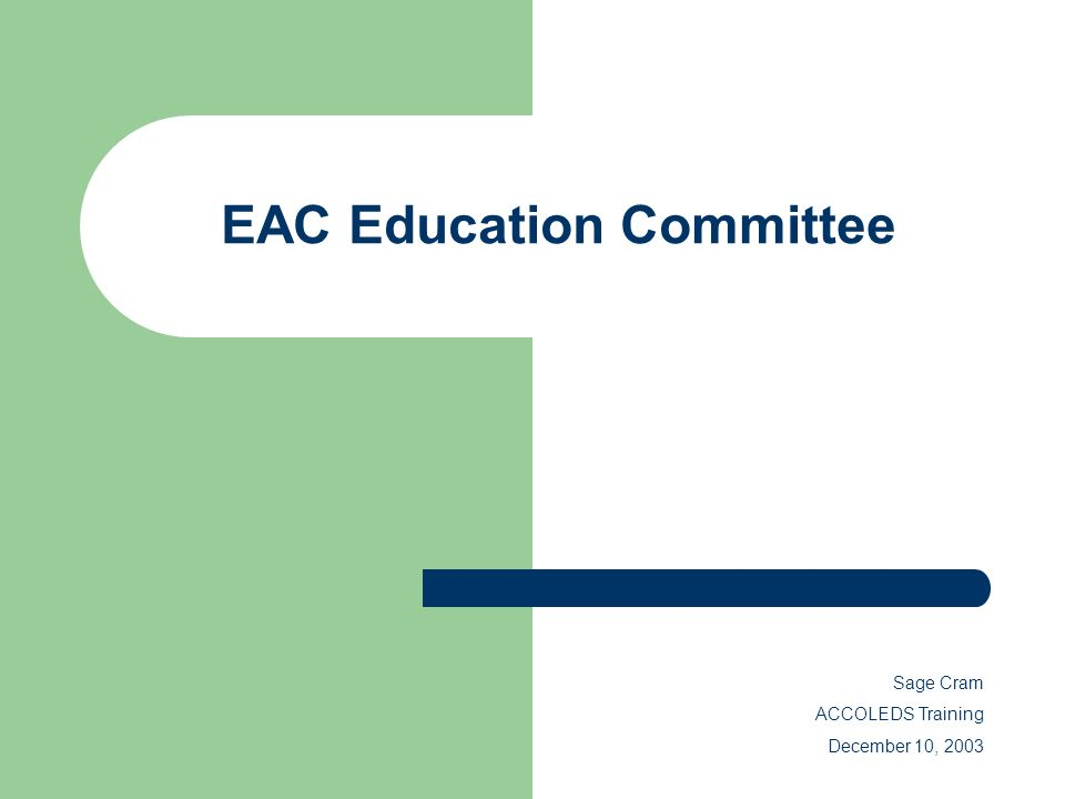 EAC Education Committee Sage Cram ACCOLEDS Training December 10, 2003