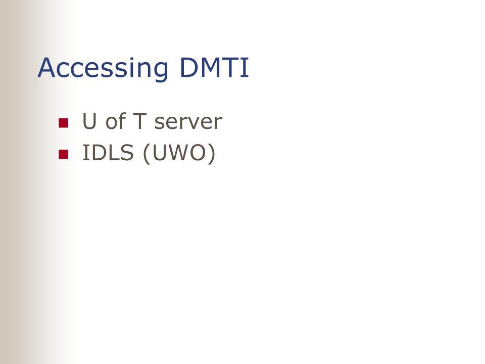 Accessing DMTI U of T server IDLS (UWO)