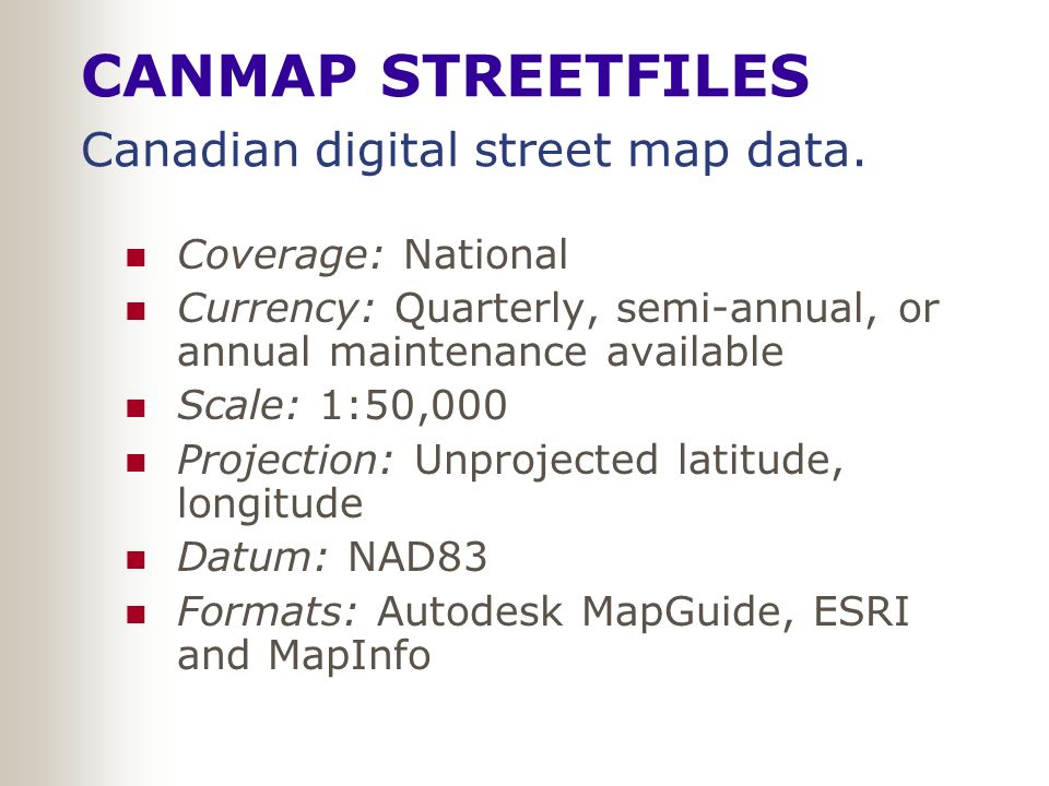 CANMAP STREETFILES Canadian digital street map data.