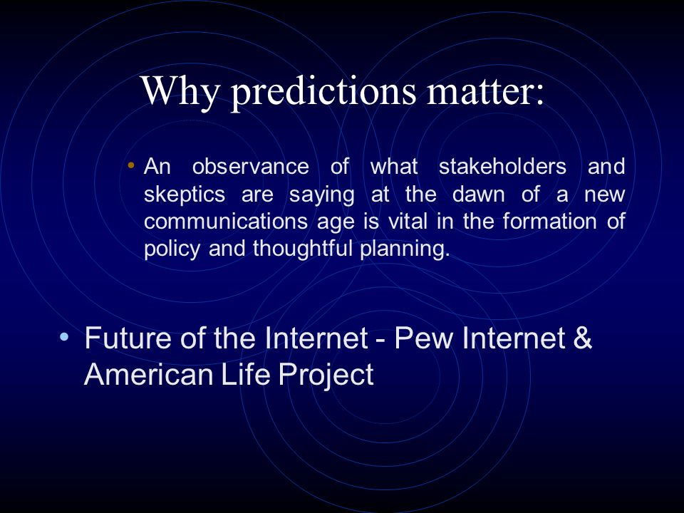 Outline Why predictions matter Scarcity of information to abundance Information as a conversation Finding Preserving Managing Fee vs Free