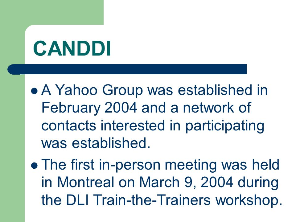 CANDDI A Yahoo Group was established in February 2004 and a network of contacts interested in participating was established.