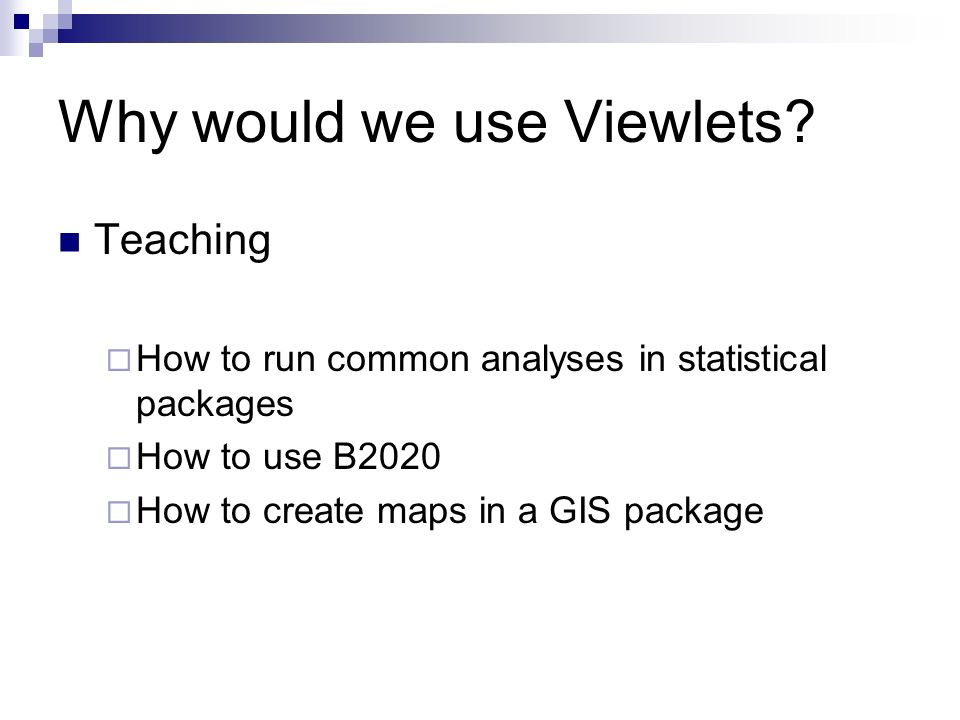 Why would we use Viewlets.