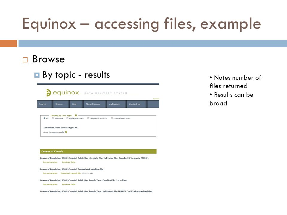 Equinox – accessing files, example Browse By topic - results Notes number of files returned Results can be broad