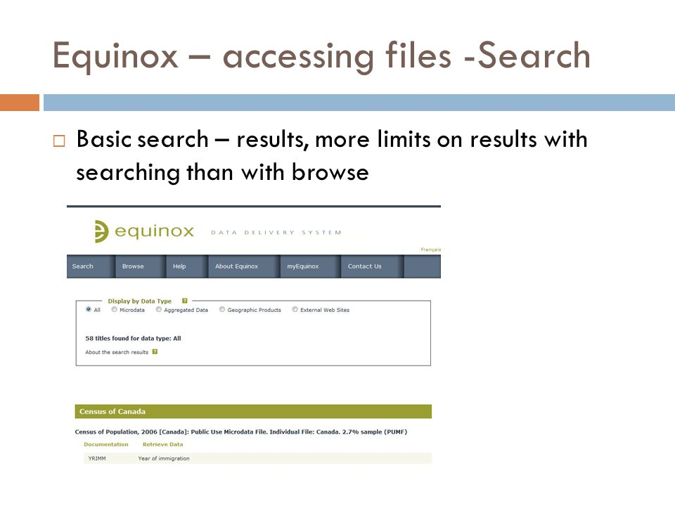 Equinox – accessing files -Search Basic search – results, more limits on results with searching than with browse