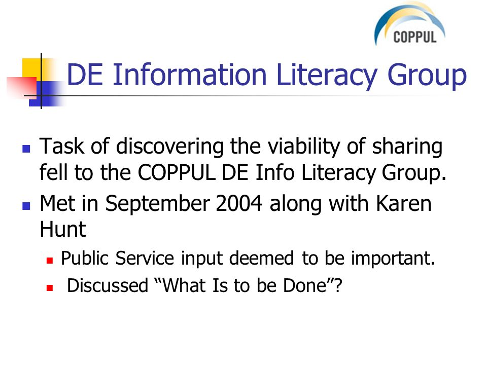 DE Information Literacy Group Task of discovering the viability of sharing fell to the COPPUL DE Info Literacy Group.