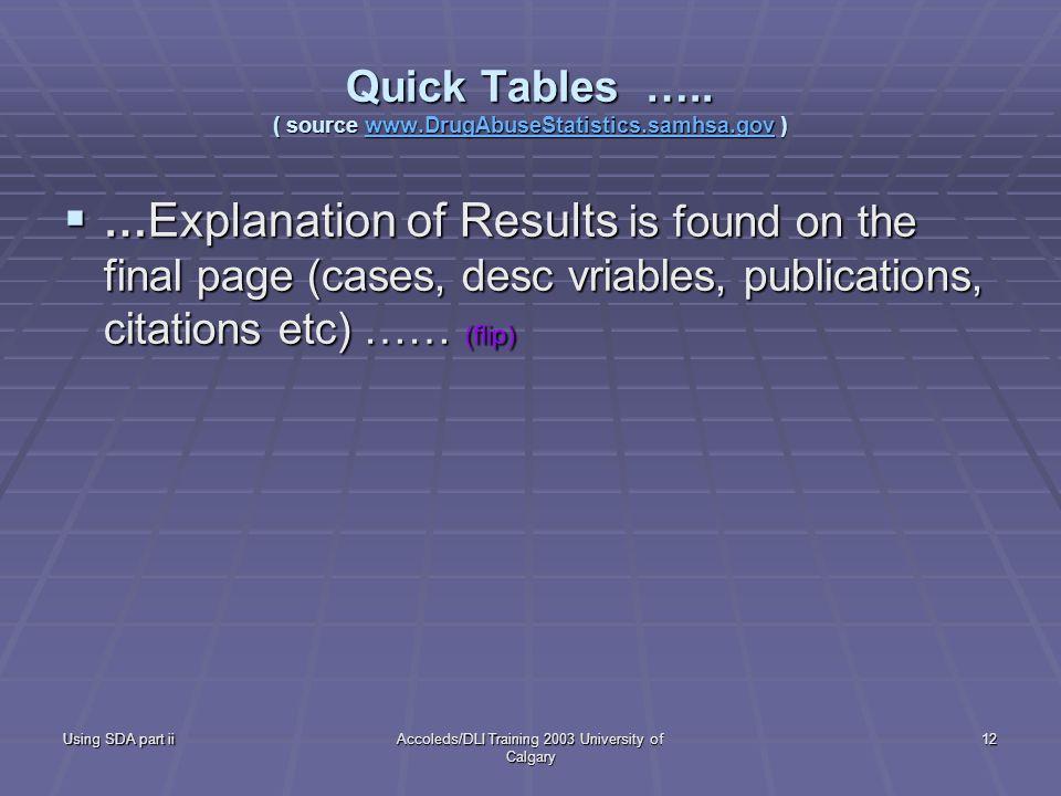 Using SDA part iiAccoleds/DLI Training 2003 University of Calgary 12 Quick Tables …..