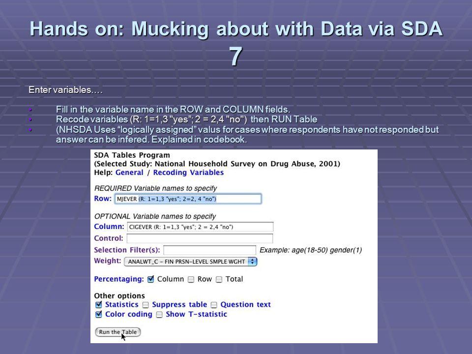 Hands on: Mucking about with Data via SDA 7 Enter variables….