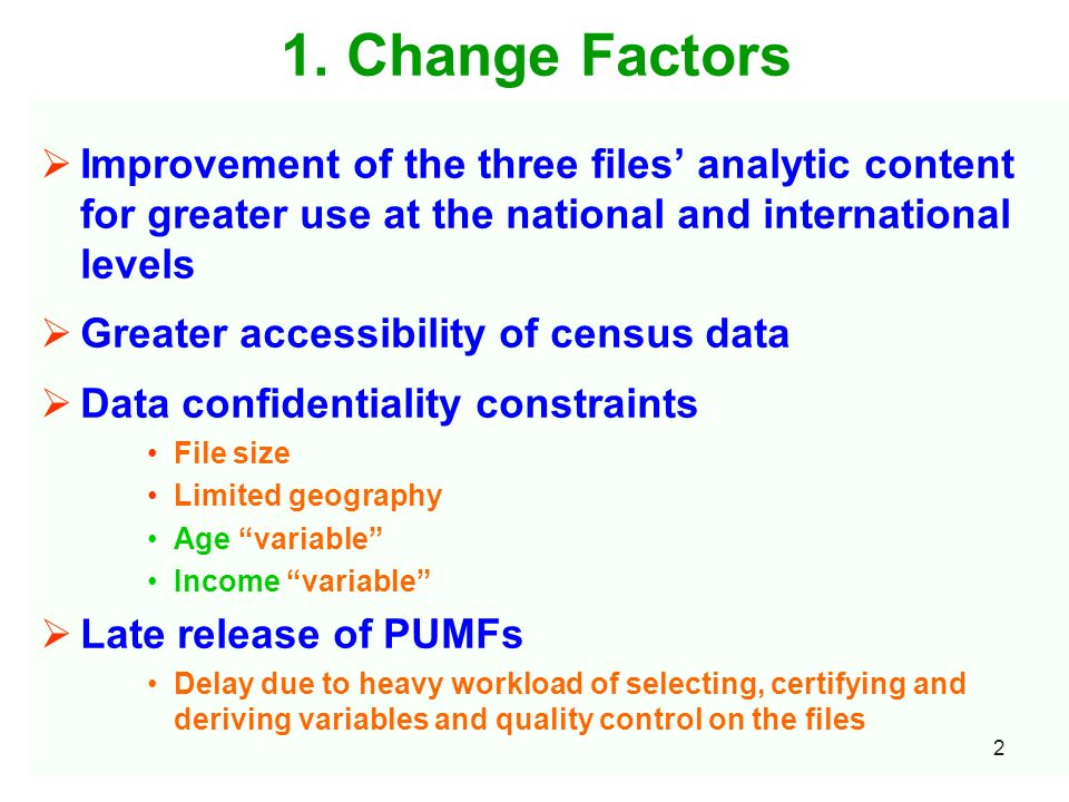 2 1. Change Factors Improvement of the three files analytic content for greater use at the national and international levels Greater accessibility of