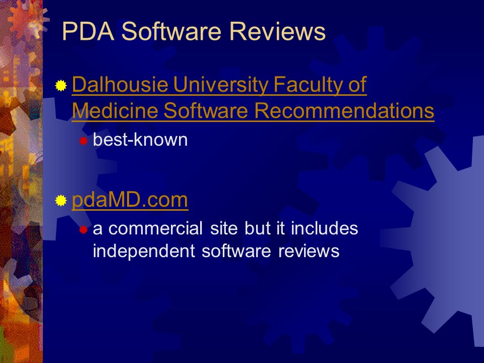 PDA Software Reviews Dalhousie University Faculty of Medicine Software Recommendations Dalhousie University Faculty of Medicine Software Recommendations best-known pdaMD.com a commercial site but it includes independent software reviews