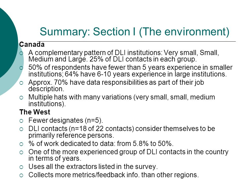 Summary: Section I (The environment) Canada A complementary pattern of DLI institutions: Very small, Small, Medium and Large. 25% of DLI contacts in e
