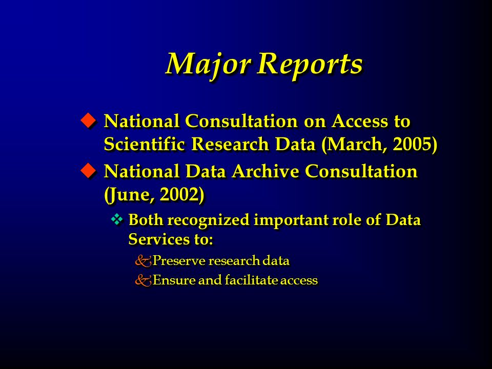 Institutional Involvement in National Data Archive u No one institution can handle the work u Matrix approach v University and research libraries v Granting institutions v Research councils v Library and Archives Canada v Data producers u Share responsibilities for digital curation u Need clearly defined roles and responsibilities u No one institution can handle the work u Matrix approach v University and research libraries v Granting institutions v Research councils v Library and Archives Canada v Data producers u Share responsibilities for digital curation u Need clearly defined roles and responsibilities