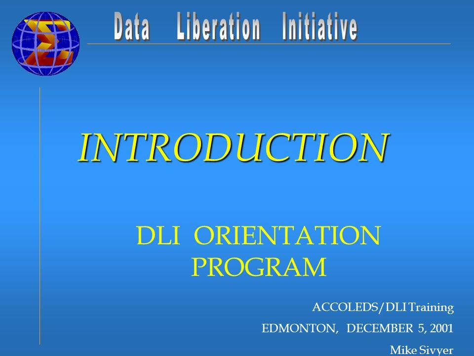 ACCOLEDS/DLI Training EDMONTON, DECEMBER 5, 2001 Mike Sivyer DLI ORIENTATION PROGRAM INTRODUCTION