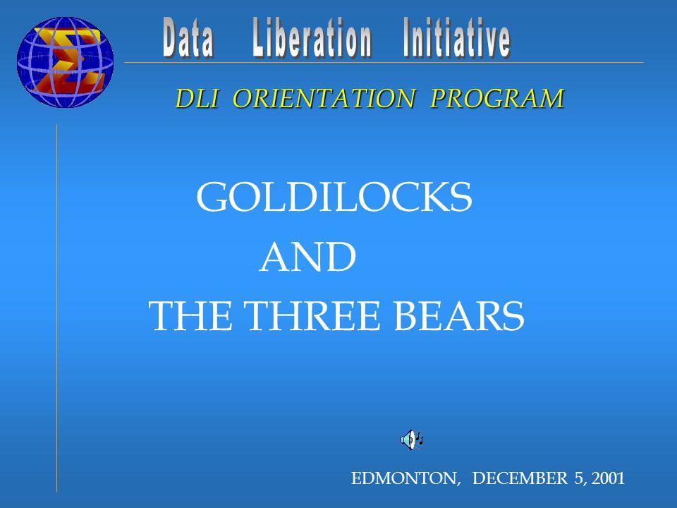EDMONTON, DECEMBER 5, 2001 GOLDILOCKS AND THE THREE BEARS DLI ORIENTATION PROGRAM