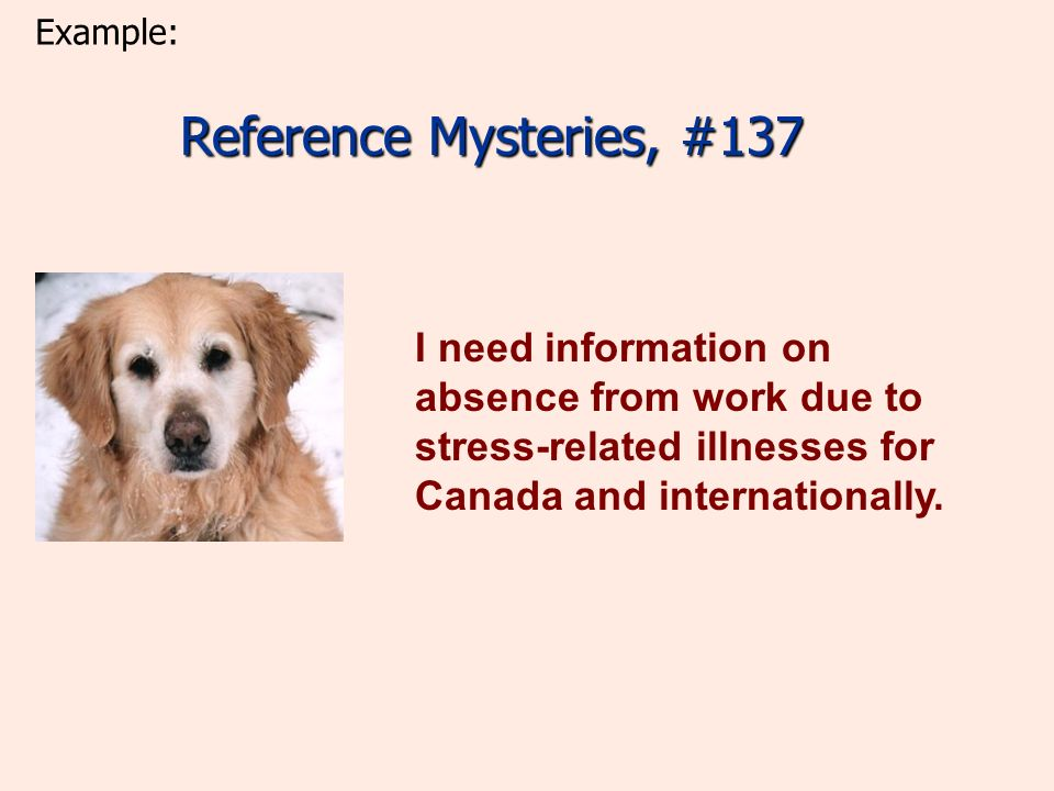 Reference Mysteries, #137 I need information on absence from work due to stress-related illnesses for Canada and internationally.