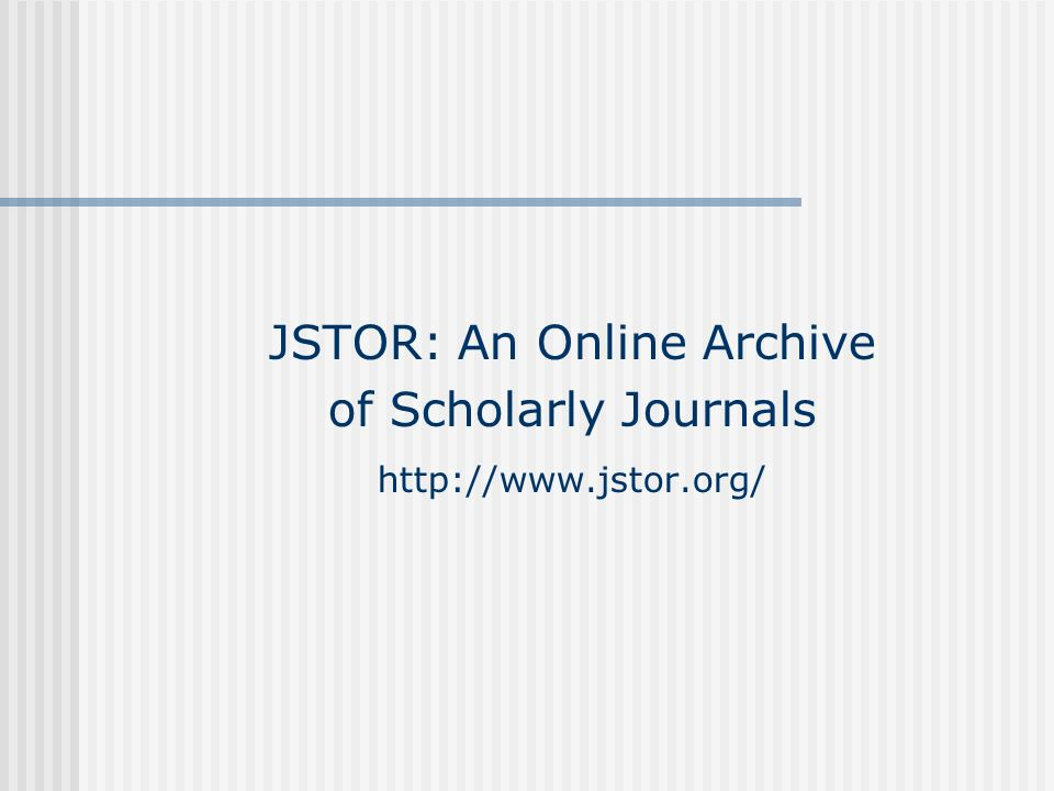JSTOR: An Online Archive of Scholarly Journals http://www.jstor.org/