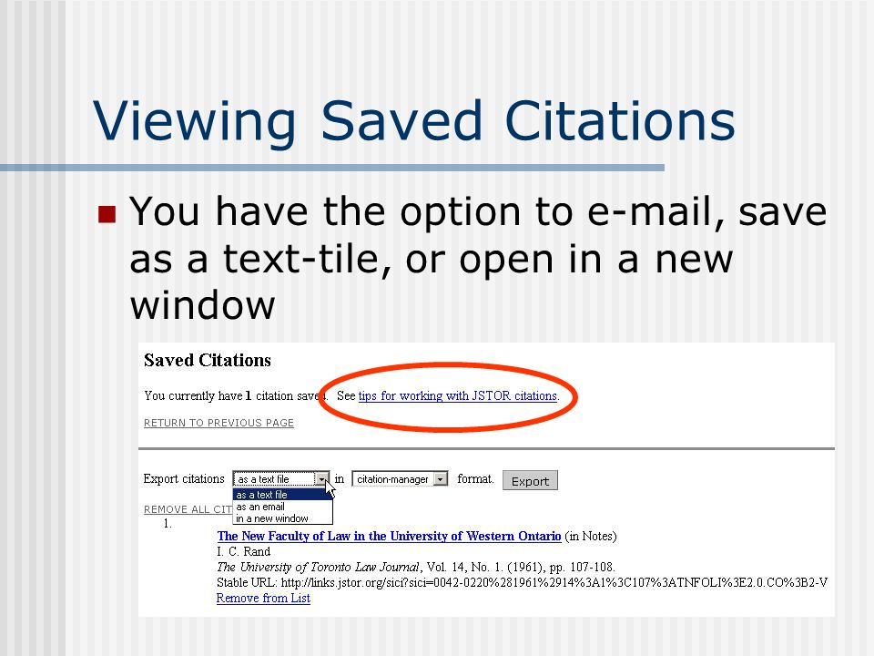 Viewing Saved Citations You have the option to e-mail, save as a text-tile, or open in a new window