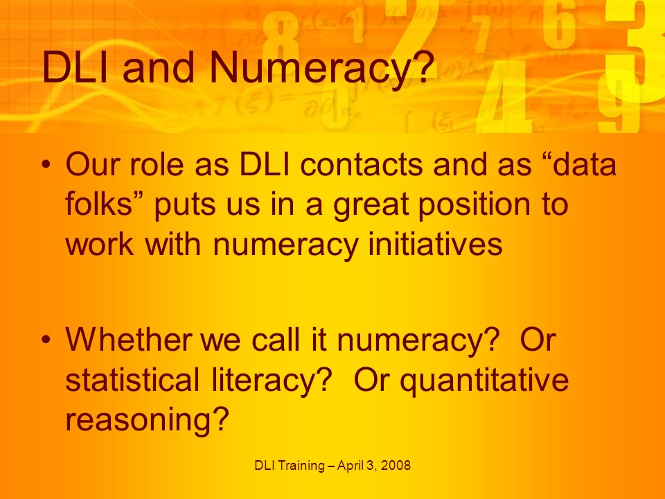 DLI Training – April 3, 2008 DLI and Numeracy.
