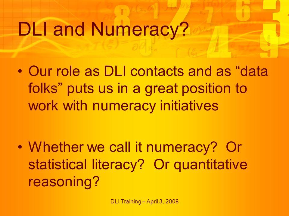 DLI Training – April 3, 2008 DLI and Numeracy.