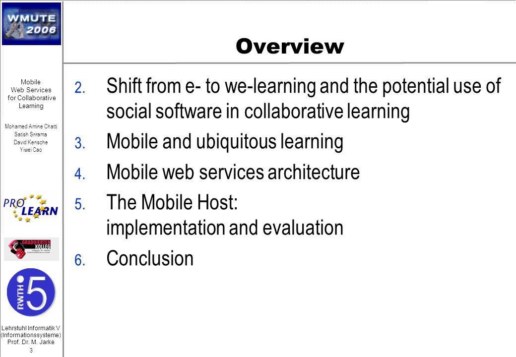 Lehrstuhl Informatik V (Informationssysteme) Prof. Dr. M. Jarke Mohamed Amine Chatti Satish Srirama David Kensche Yiwei Cao 3 Mobile Web Services for