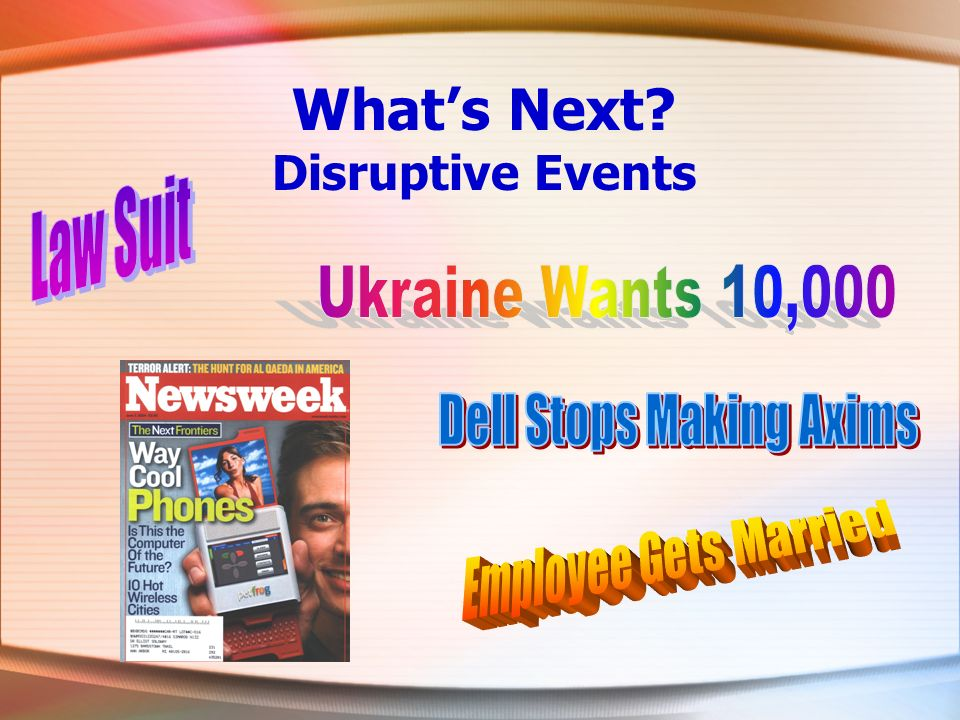 Whats Next? Disruptive Events