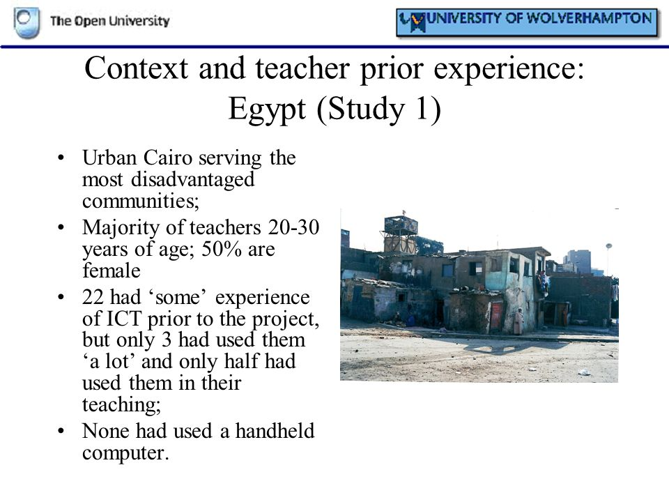 Context and teacher prior experience: Egypt (Study 1) Urban Cairo serving the most disadvantaged communities; Majority of teachers 20-30 years of age;