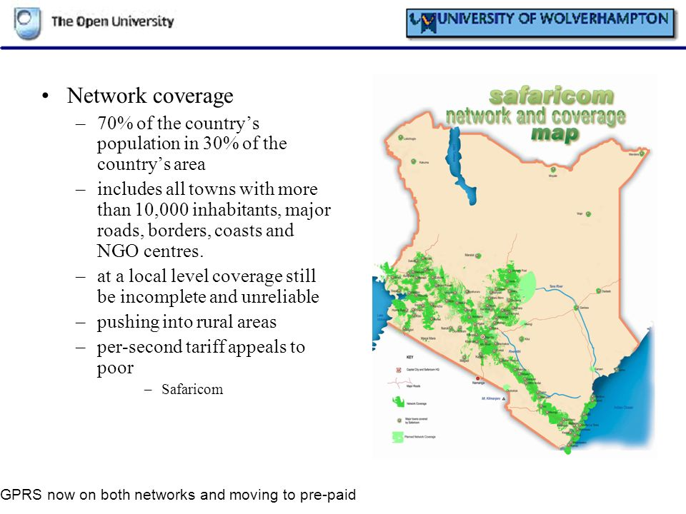 Network coverage –70% of the countrys population in 30% of the countrys area –includes all towns with more than 10,000 inhabitants, major roads, borde