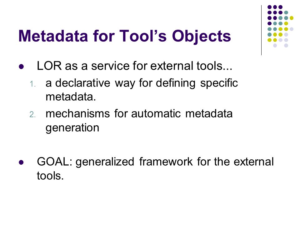 Metadata for Tools Objects LOR as a service for external tools...