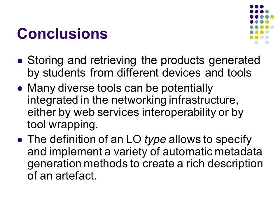 Storing and retrieving the products generated by students from different devices and tools Many diverse tools can be potentially integrated in the net