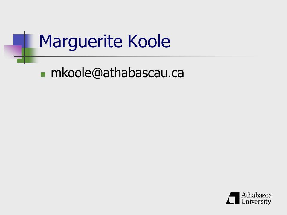 Marguerite Koole mkoole@athabascau.ca