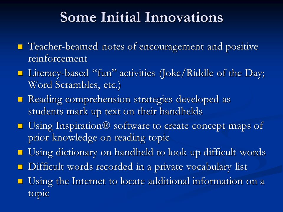 Some Initial Innovations Teacher-beamed notes of encouragement and positive reinforcement Teacher-beamed notes of encouragement and positive reinforce
