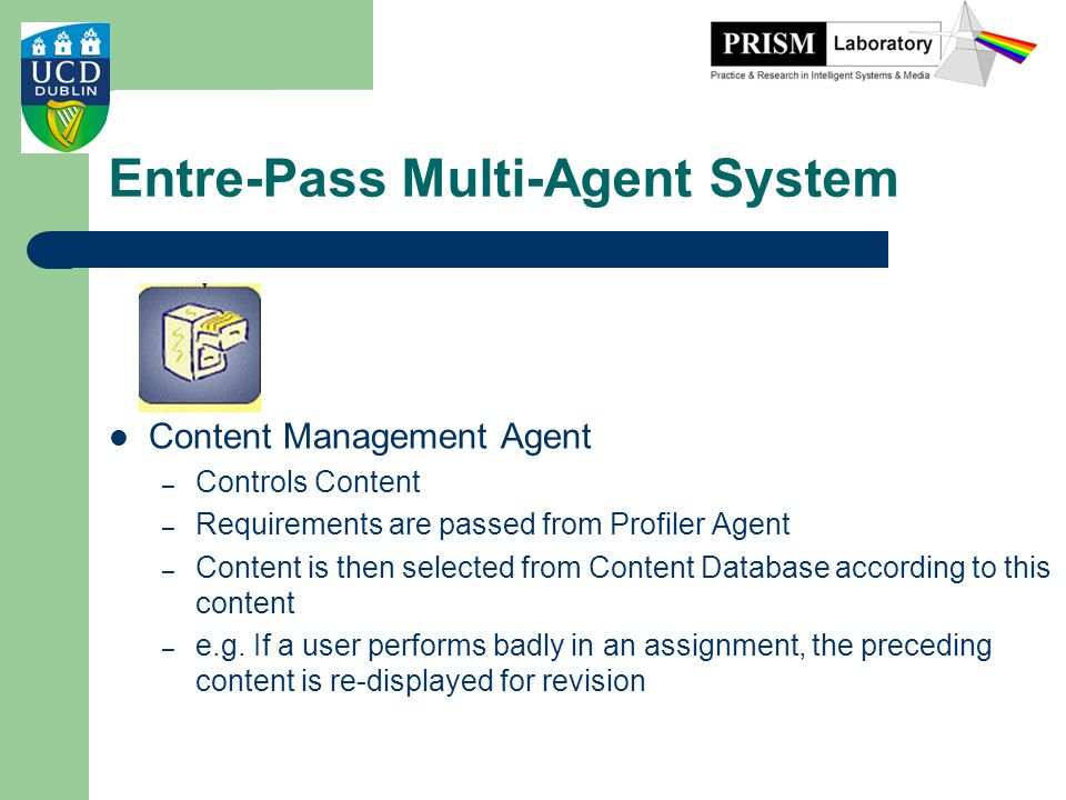Entre-Pass Multi-Agent System Content Management Agent – Controls Content – Requirements are passed from Profiler Agent – Content is then selected fro