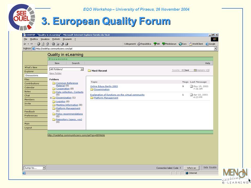 EQO Workshop – University of Piraeus, 26 November 2004 3. European Quality Forum
