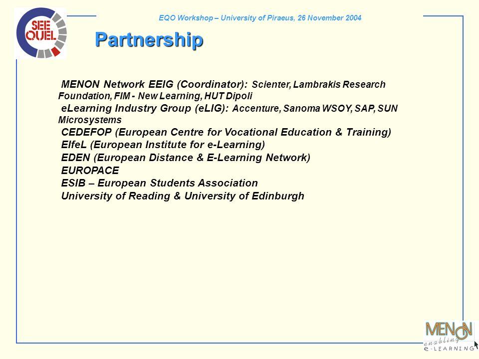 EQO Workshop – University of Piraeus, 26 November 2004 Partnership MENON Network EEIG (Coordinator): Scienter, Lambrakis Research Foundation, FIM - Ne