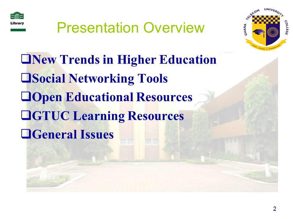 2 Presentation Overview New Trends in Higher Education Social Networking Tools Open Educational Resources GTUC Learning Resources General Issues
